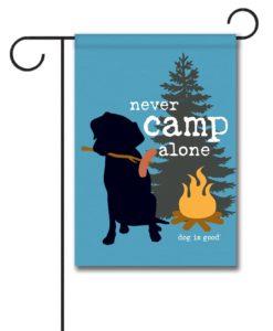 Never Camp Alone - Garden Flag - 12.5'' x 18''