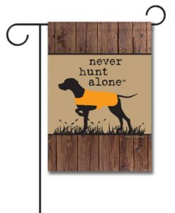 Never Hunt Alone Barn Wood - Garden Flag - 12.5'' x 18''