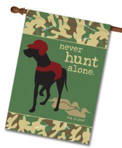Never Hunt Alone Camo - House Flag - 28'' x 40''