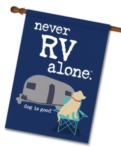 Never RV Alone - House Flag - 28'' x 40''