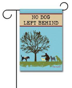No Dog Left Behind - Garden Flag - 12.5'' x 18''