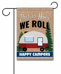 How We Roll- Garden Flag - 12.5'' x 18''