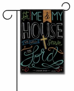 As For Me & My House - Garden Flag - 12.5'' x 18''