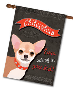 Chihuahua- House Flag - 28'' x 40''