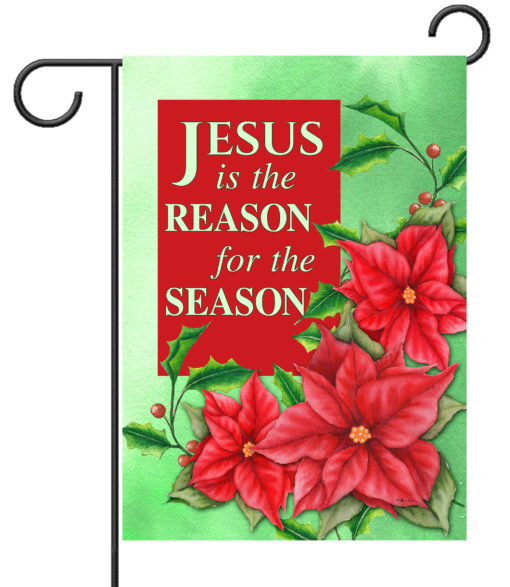 Christmas Flower Jesus is the Reason - Garden Flag - 12.5'' x 18''