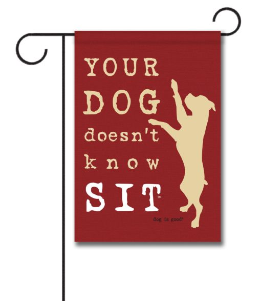Dog Doesn't Know Sit - Garden Flag - 12.5'' x 18''