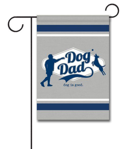 Dog is Good Dog Dad - Garden Flag - 12.5'' x 18''
