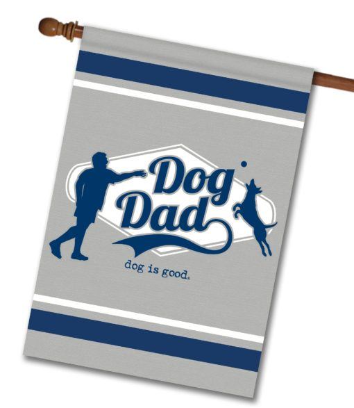 Dog is Good Dog Dad - House Flag - 28'' x 40''