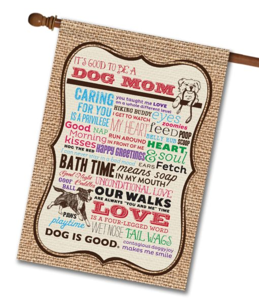 Dog is Good Dog Mom - House Flag - 28'' x 40''