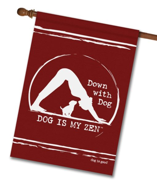 Down With Dog Zen - House Flag - 28'' x 40''