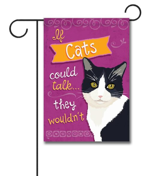 If Cats Could Talk Tuxedo Cat- Garden Flag - 12.5'' x 18''