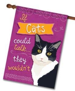 If Cats Could Talk Tuxedo Cat- House Flag - 28'' x 40''