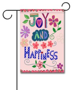 Joy and Happiness - Garden Flag - 12.5'' x 18''