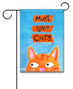 Must Love Cats - Garden Flag - 12.5'' x 18''