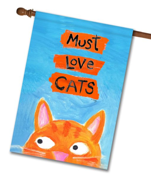 Must Love Cats- House Flag - 28'' x 40''