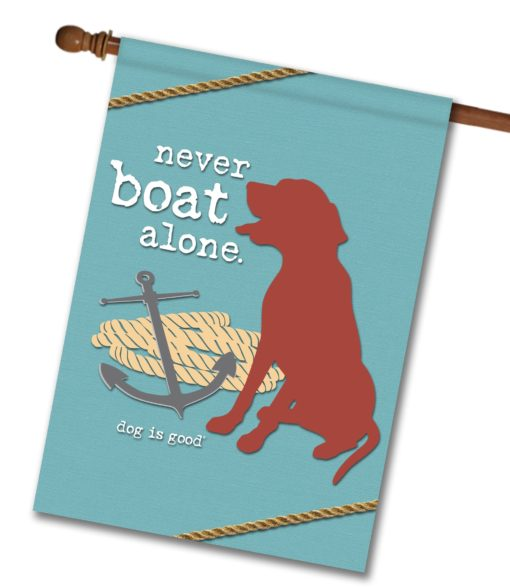Never Boat Alone - House Flag - 28'' x 40''