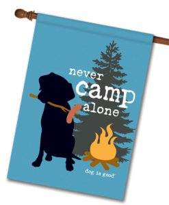 Never Camp Alone - House Flag - 28'' x 40''