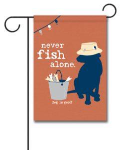 Never Fish Alone - Garden Flag - 12.5'' x 18''