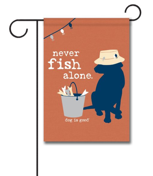 Never Fish Alone - Garden Flag - 12.5'' x 18''