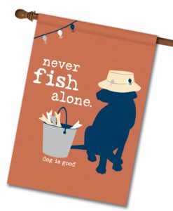 Never Fish Alone - House Flag - 28'' x 40''