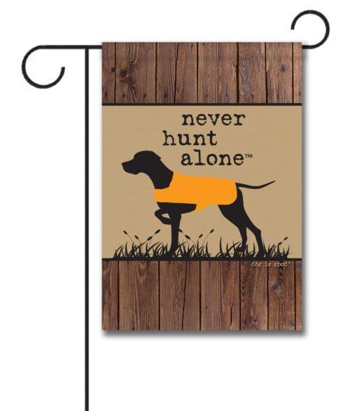 Never Hunt Alone Barn Wood - Garden Flag - 12.5'' x 18''