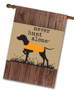 Never Hunt Alone Barn Wood - House Flag - 28'' x 40''