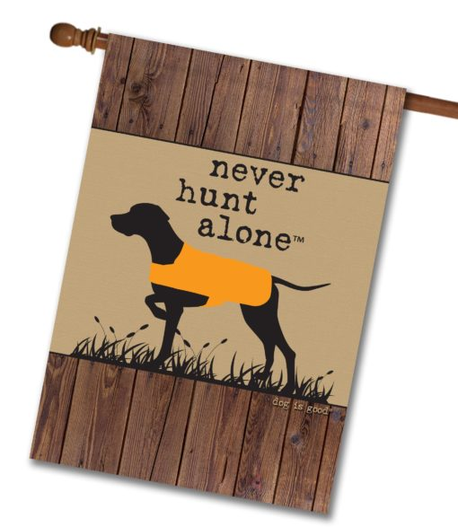 Never Hunt Alone Barn Wood - House Flag - 28'' x 40''