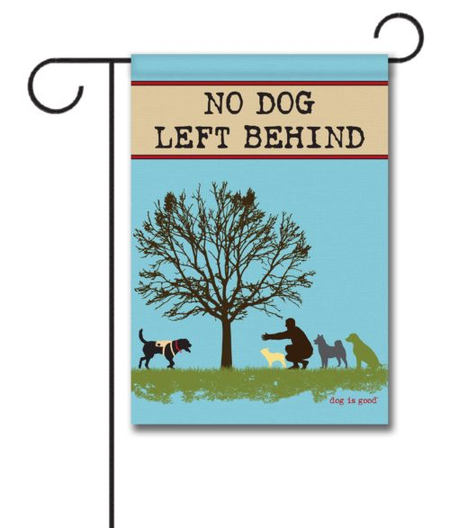 No Dog Left Behind - Garden Flag - 12.5'' x 18''