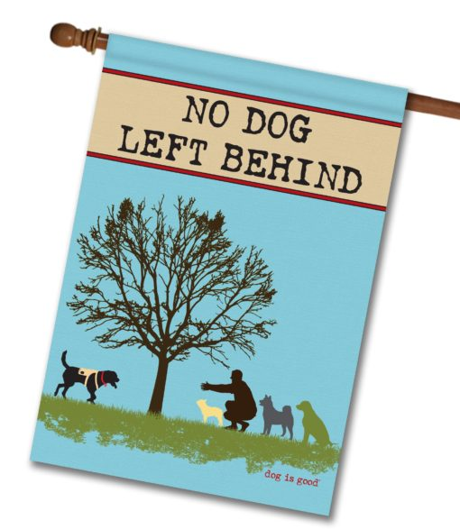No Dog Left Behind - House Flag - 28'' x 40''