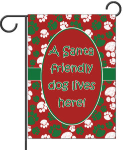 Santa Friendly Dog Lives Here - Garden Flag - 12.5'' x 18''