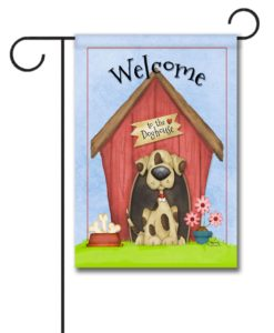 Welcome to the Dog House - Garden Flag - 12.5'' x 18''