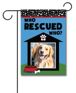 Who Rescued Who? - Photo Garden Flag - 12.5'' x 18''