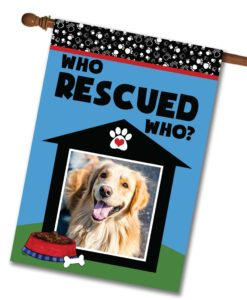 """Who Rescued Who? - Photo House Flag 28""""x40"""""""