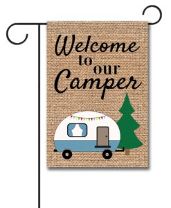 Welcome to Our Camper- Garden Flag - 12.5'' x 18''