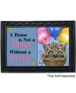 Yorkshire Terrier Balloons House Not a Home Doormat