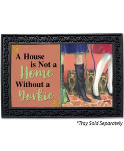 Yorkshire Terrier On The Go House Not a Home Doormat