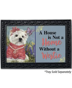 West Highland Terrier Westie Butterfly House Not a Home Doormat