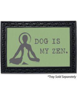 Dog is my Zen Doormat