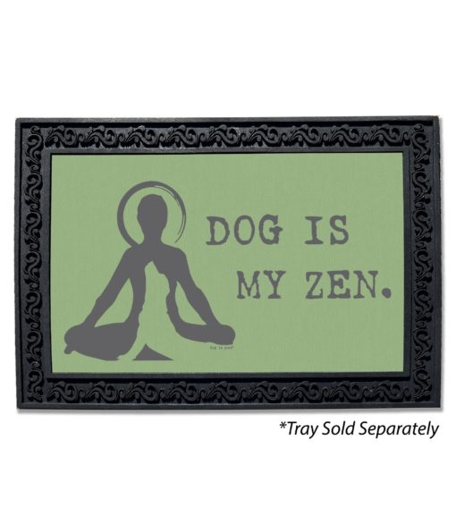 Dog is my Zen Doormat