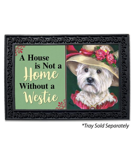 West Highland Terrier Lady Evelyn House Is Not a Home Doormat