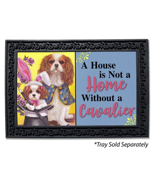 Cavalier King Charles Magic House Not A Home Doormat
