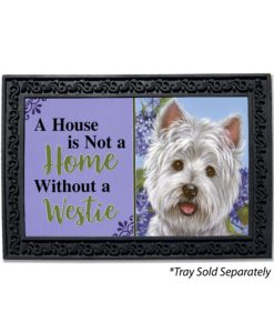 West Highland Terrier Hydrangeas House Is Not a Home Doormat