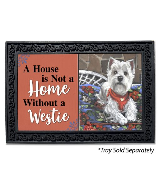 West Highland Terrier Hannah Mae House Not a Home Doormat