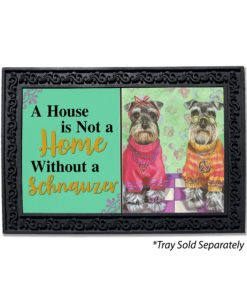 Schnauzer Love & Peace House Not a Home Doormat