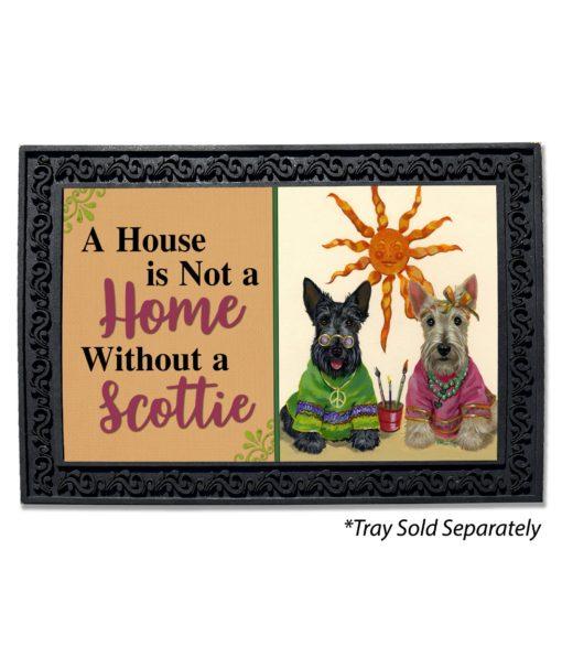Scottish Terrier Hippie Dippies House Is Not a Home Doormat