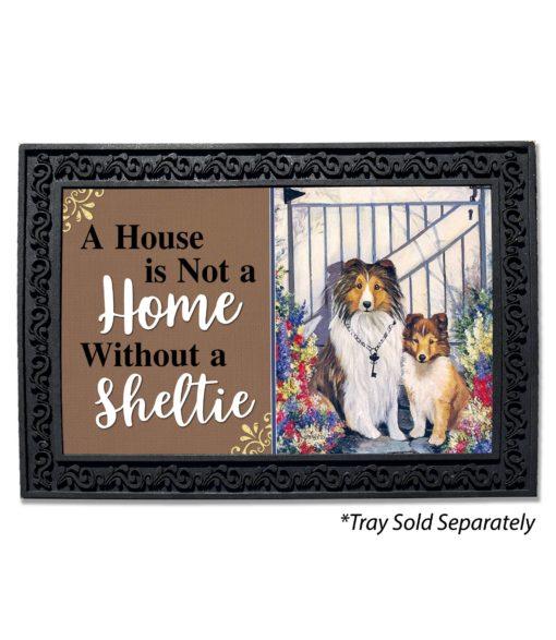 Shetland Sheepdog Garden Gate House Not a Home Doormat