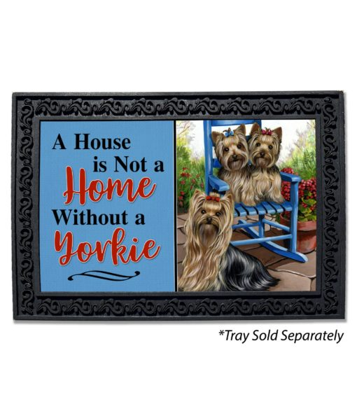 Yorkshire Terrier Sweethearts House Not a Home Doormat