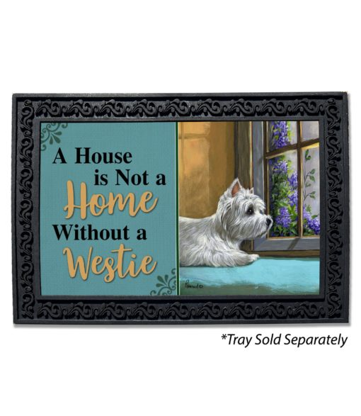West Highland Terrier Zoes World House Is Not a Home Doormat